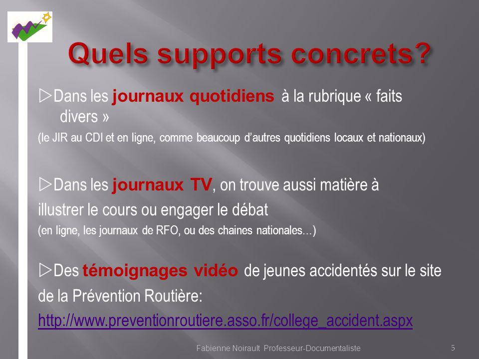 Dans les journaux quotidiens à la rubrique « faits divers » (le JIR au CDI et en ligne, comme beaucoup dautres quotidiens locaux et nationaux) Dans le
