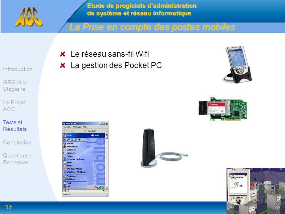 17 La Prise en compte des postes mobiles Le réseau sans-fil Wifi La gestion des Pocket PC Etude de progiciels dadministration de système et réseau inf