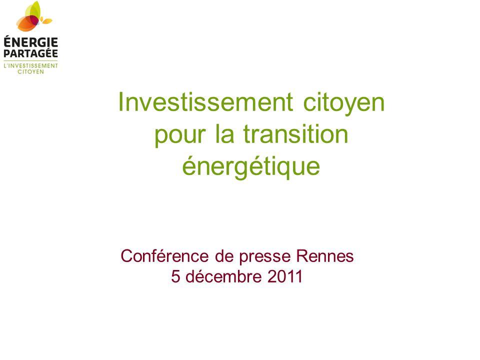 Investissement citoyen pour la transition énergétique Conférence de presse Rennes 5 décembre 2011