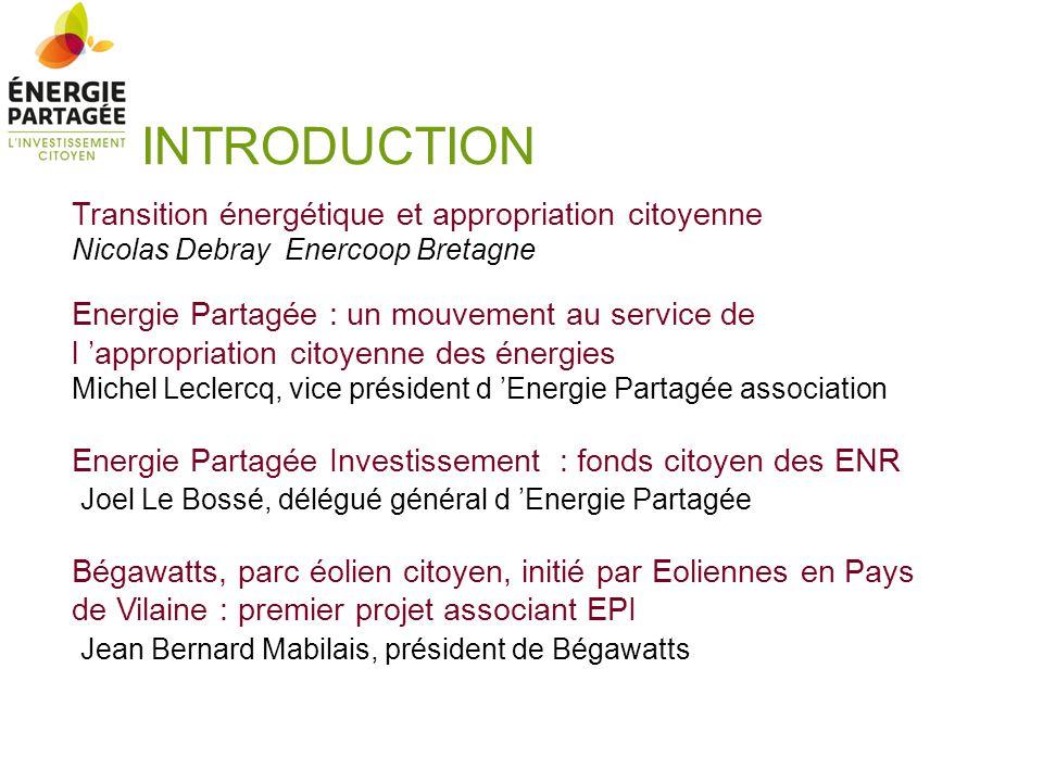 INTRODUCTION Transition énergétique et appropriation citoyenne Nicolas Debray Enercoop Bretagne Energie Partagée : un mouvement au service de l approp