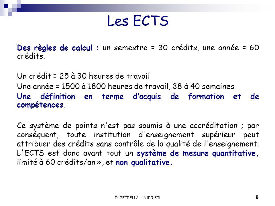 D.PETRELLA - IA-IPR STI 8 Des règles de calcul : un semestre = 30 crédits, une année = 60 crédits.