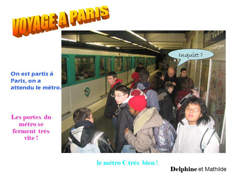 On est partis à Paris, on a attendu le métro. Les portes du métro se ferment très vite .