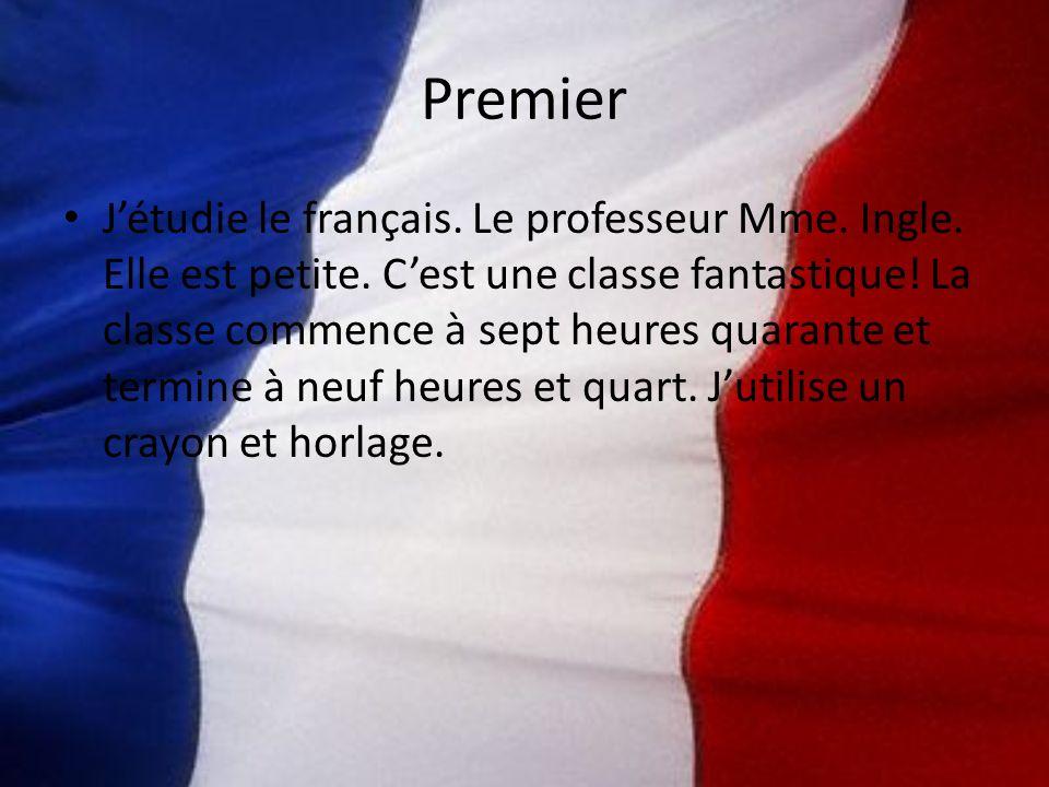 Premier Jétudie le français. Le professeur Mme. Ingle.