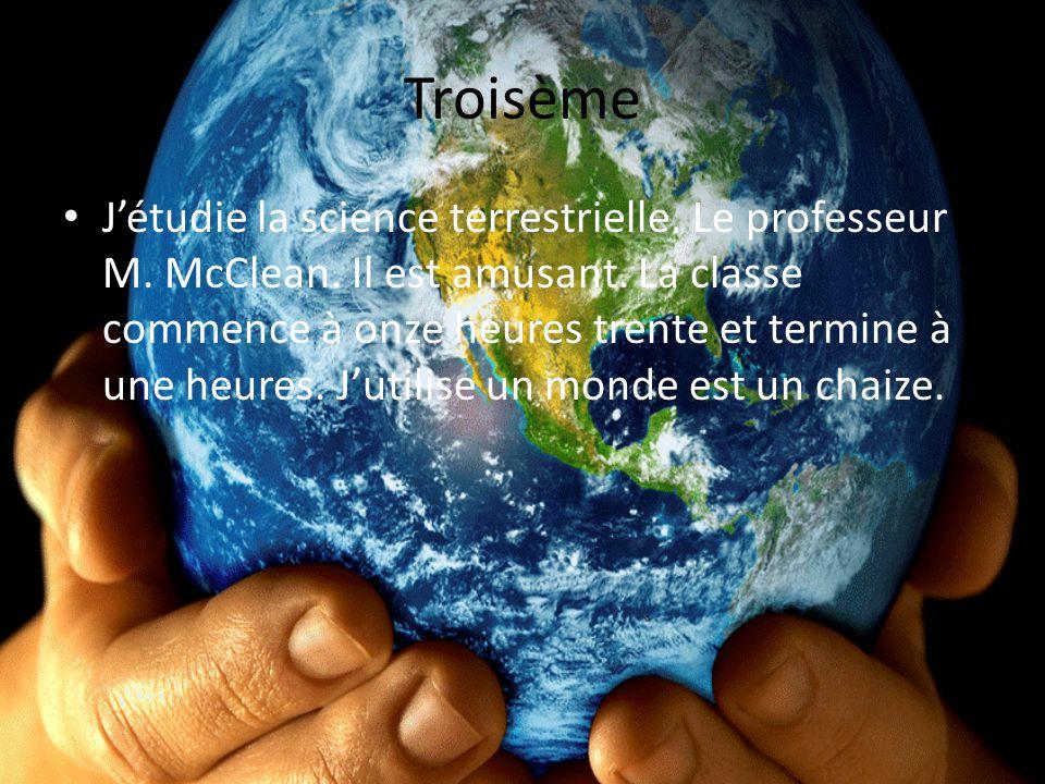 Troisème Jétudie la science terrestrielle. Le professeur M.