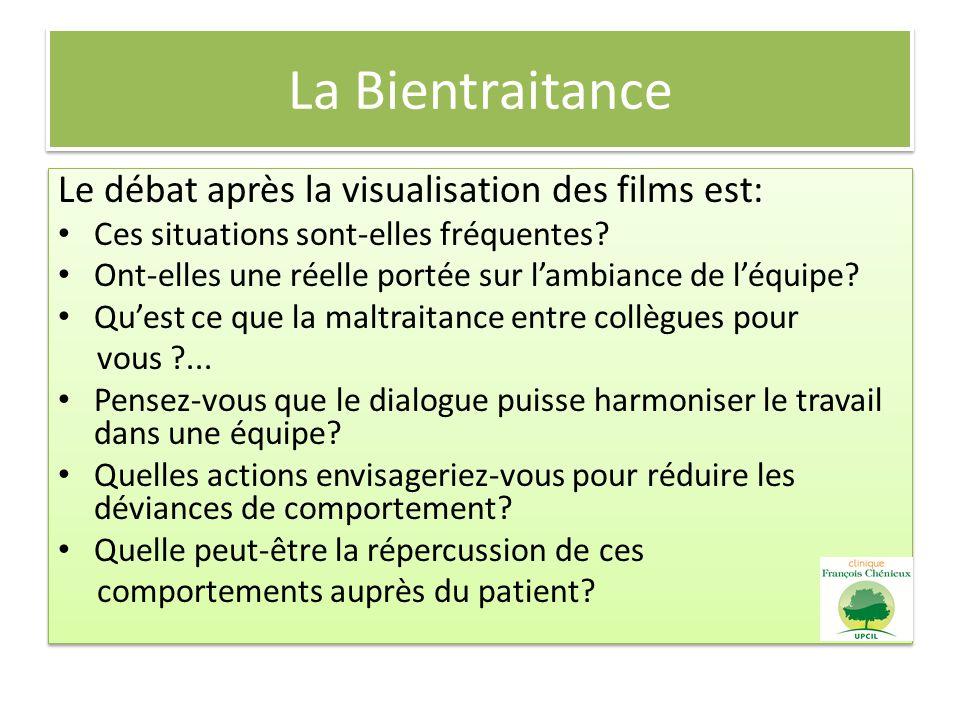 La Bientraitance Le débat après la visualisation des films est: Ces situations sont-elles fréquentes? Ont-elles une réelle portée sur lambiance de léq