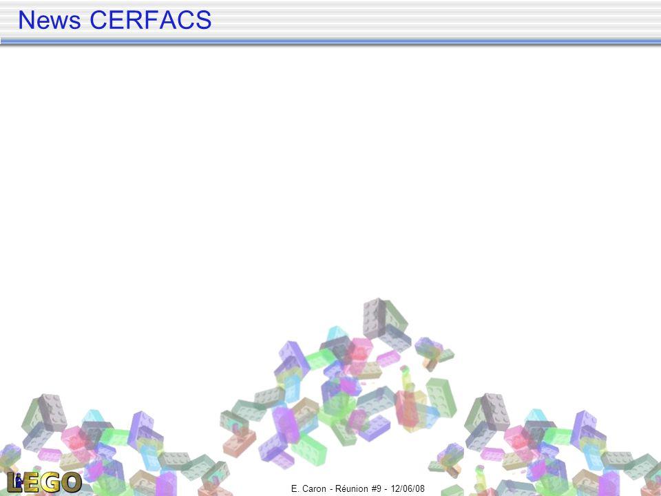 News CERFACS E. Caron - Réunion #9 - 12/06/08