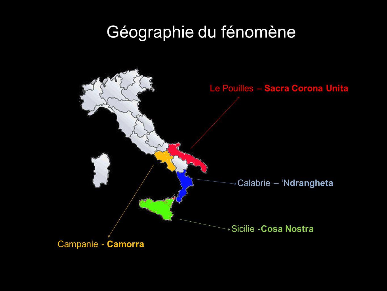 Géographie du fénomène Le Pouilles – Sacra Corona Unita Calabrie – Ndrangheta Sicilie -Cosa Nostra Campanie - Camorra