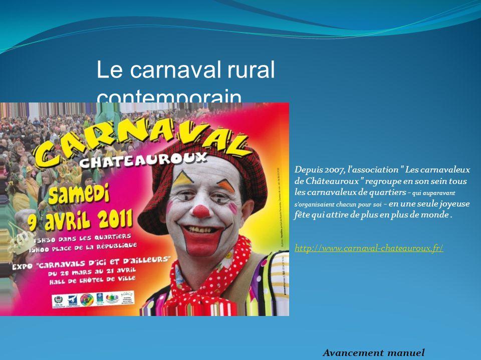 Depuis 2007, l association Les carnavaleux de Châteauroux regroupe en son sein tous les carnavaleux de quartiers - qui auparavant s organisaient chacun pour soi - en une seule joyeuse fête qui attire de plus en plus de monde.