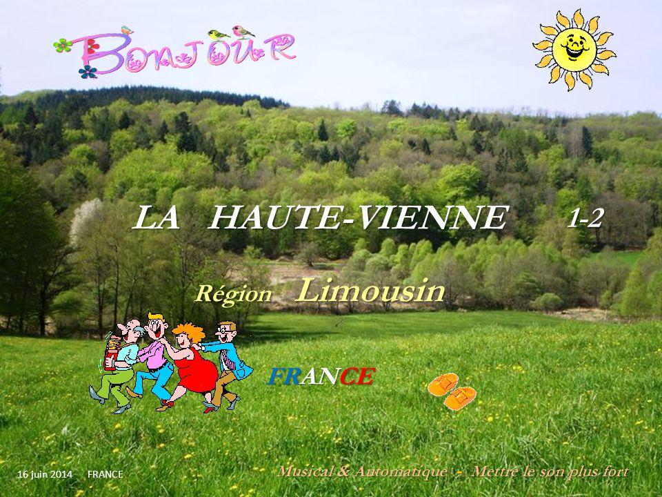 LA H HAUTE-VIENNE 1-2 Région Limousin FRANCE Musical & Automatique - Mettre le son plus fort 16 juin 2014 FRANCE