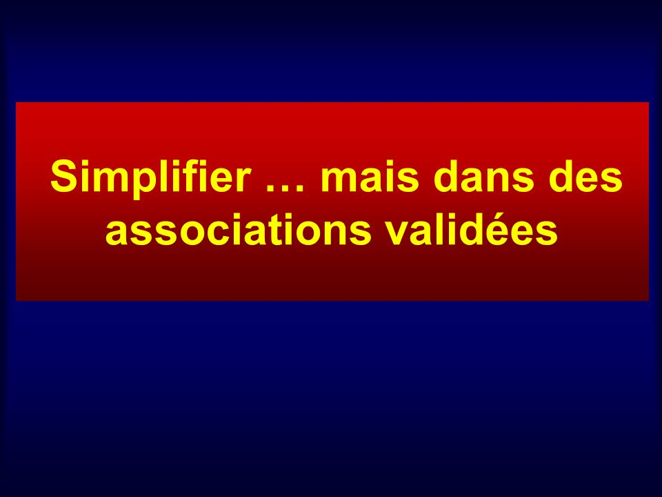 Simplifier … mais dans des associations validées