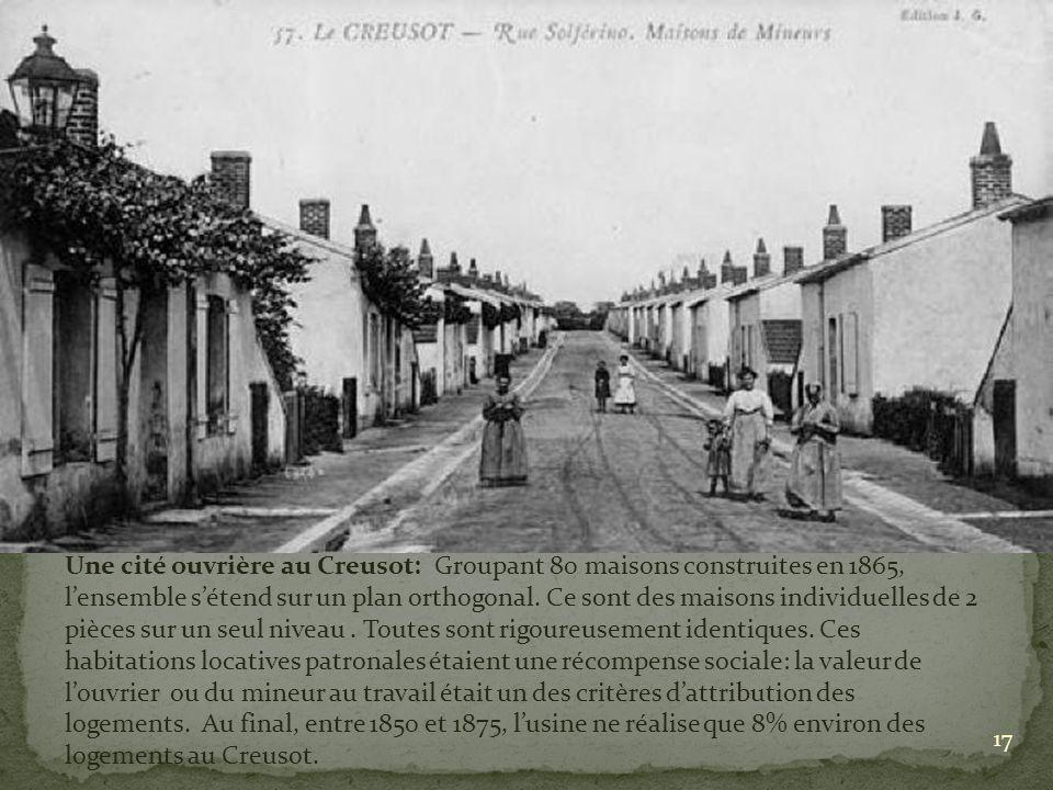 17 Une cité ouvrière au Creusot: Groupant 80 maisons construites en 1865, lensemble sétend sur un plan orthogonal. Ce sont des maisons individuelles d