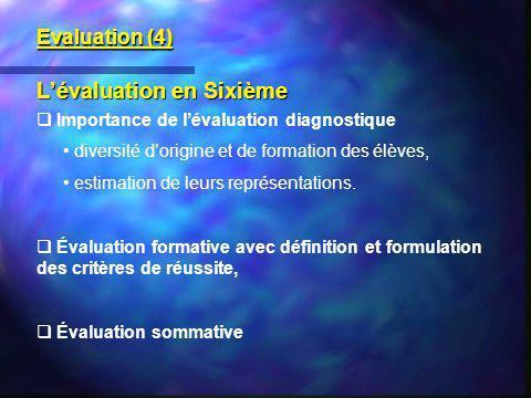 Lévaluation en Sixième Importance de lévaluation diagnostique diversité dorigine et de formation des élèves, estimation de leurs représentations. Éval