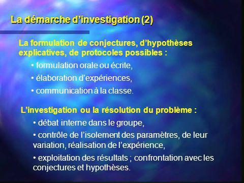 La démarche dinvestigation (2) La formulation de conjectures, dhypothèses explicatives, de protocoles possibles : formulation orale ou écrite, élabora