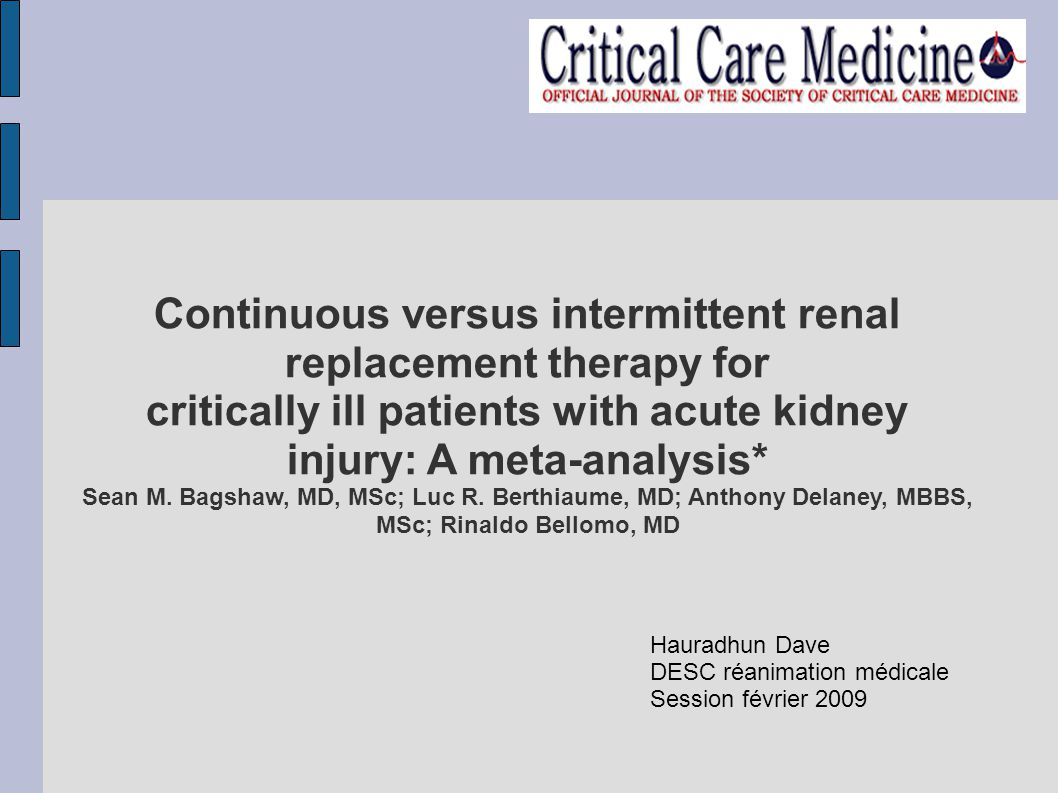 Continuous versus intermittent renal replacement therapy for critically ill patients with acute kidney injury: A meta-analysis* Sean M.