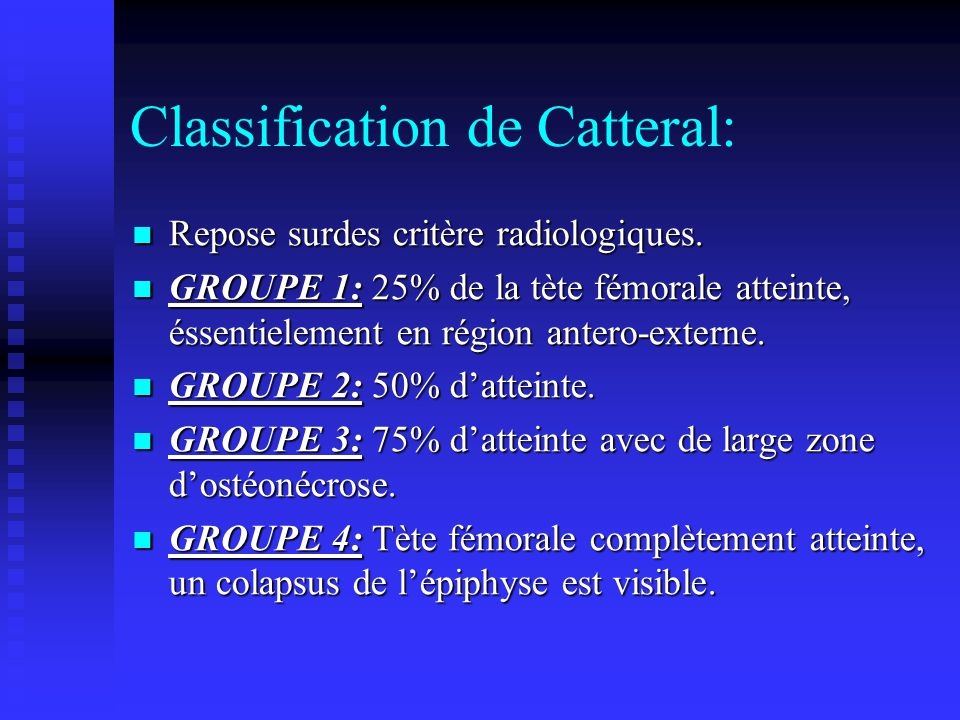 Classification de Catteral: Repose surdes critère radiologiques.
