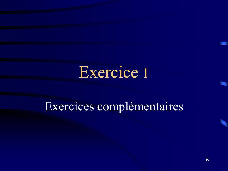 5 Exercice 1 Exercices complémentaires