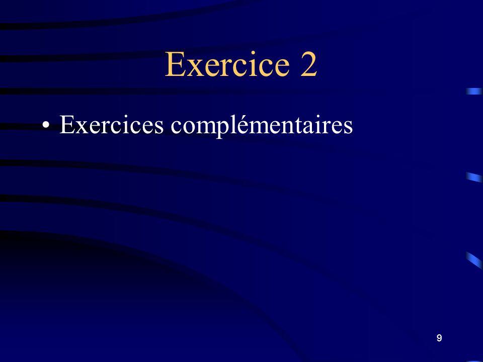 19 Exercice 9 Voir document : exercices complémentaires.