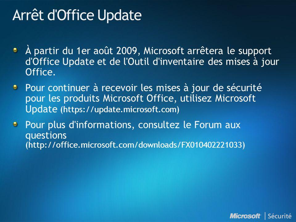 Arrêt d Office Update À partir du 1er août 2009, Microsoft arrêtera le support d Office Update et de l Outil d inventaire des mises à jour Office.
