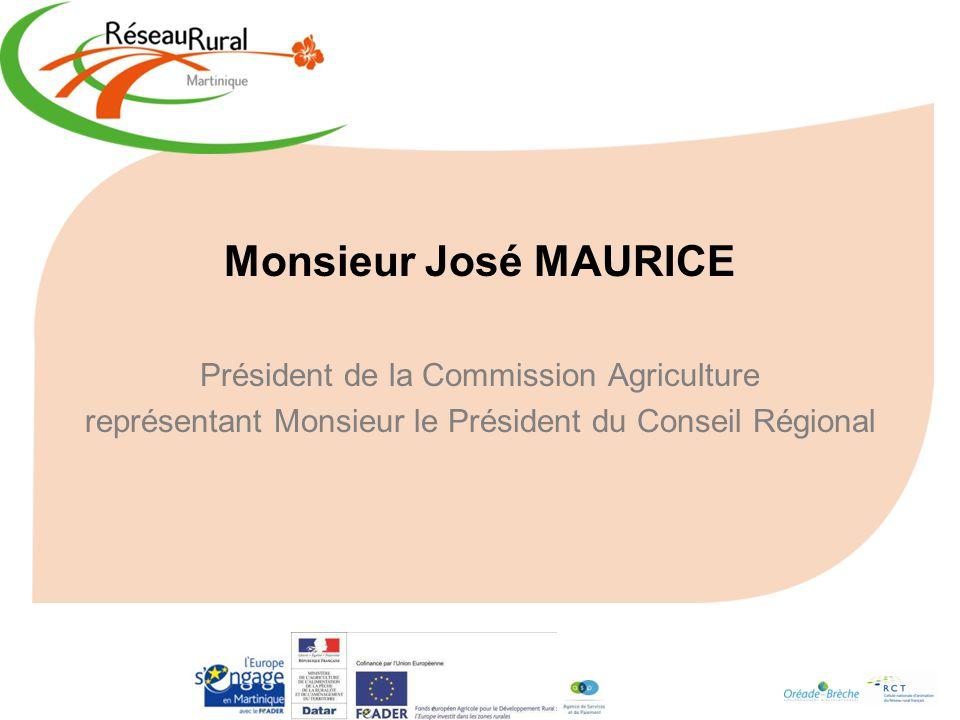 Monsieur José MAURICE Président de la Commission Agriculture représentant Monsieur le Président du Conseil Régional