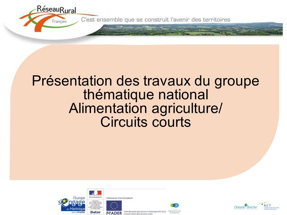 Présentation des travaux du groupe thématique national Alimentation agriculture/ Circuits courts