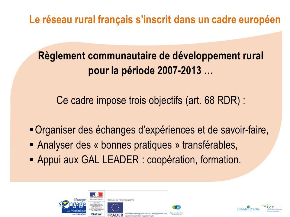 Règlement communautaire de développement rural pour la période 2007-2013 … Ce cadre impose trois objectifs (art.