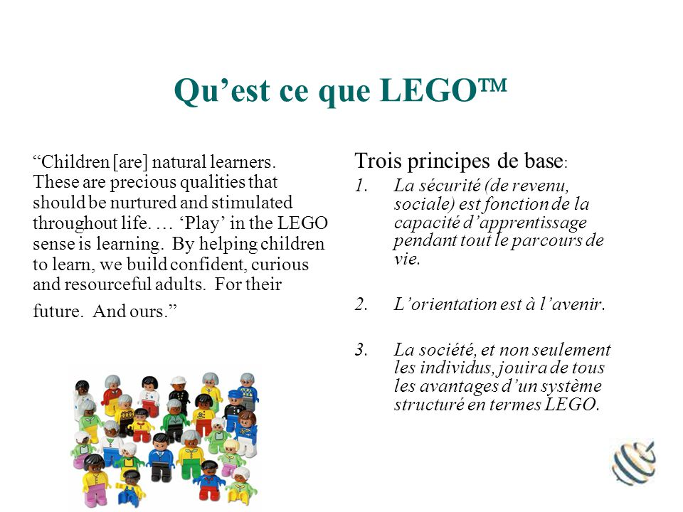Quest ce que LEGO Children [are] natural learners. These are precious qualities that should be nurtured and stimulated throughout life. … Play in the