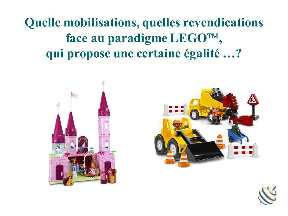 Quelle mobilisations, quelles revendications face au paradigme LEGO, qui propose une certaine égalité …