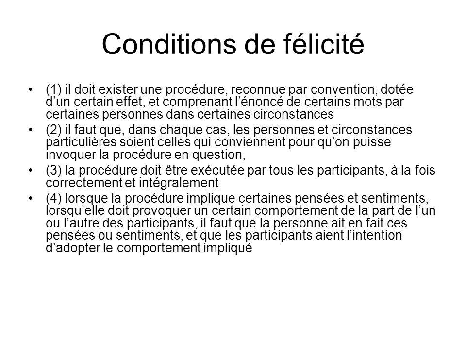Conditions de félicité (1) il doit exister une procédure, reconnue par convention, dotée dun certain effet, et comprenant lénoncé de certains mots par