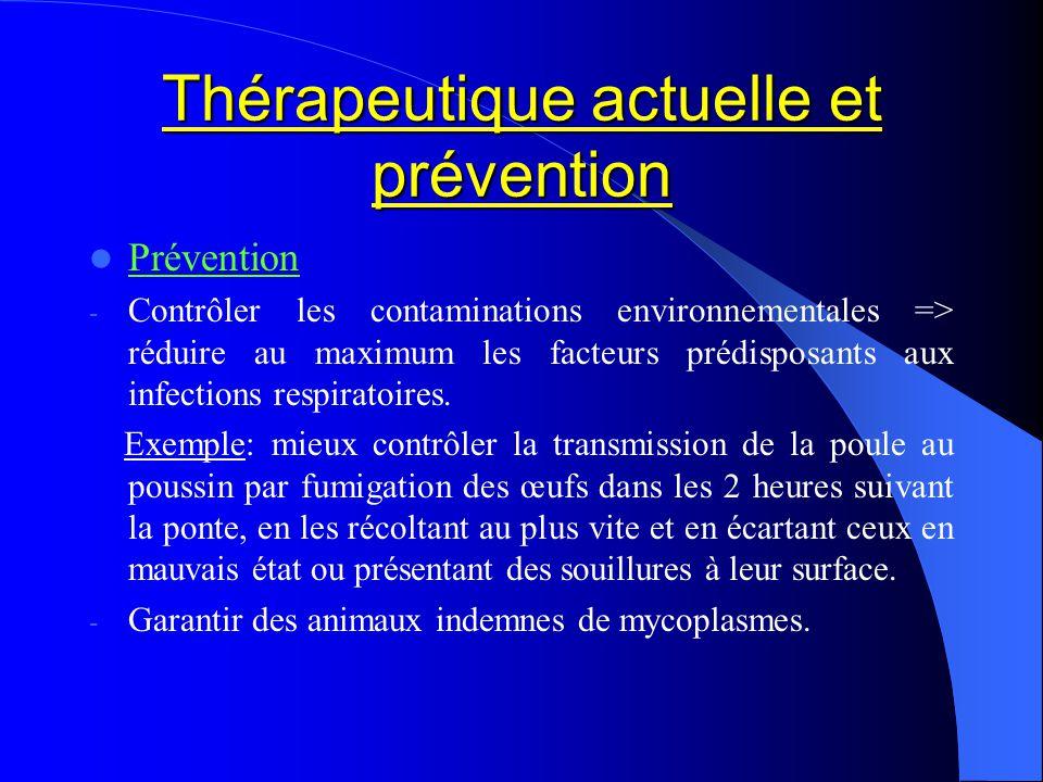Thérapeutique actuelle et prévention Prévention - Contrôler les contaminations environnementales => réduire au maximum les facteurs prédisposants aux