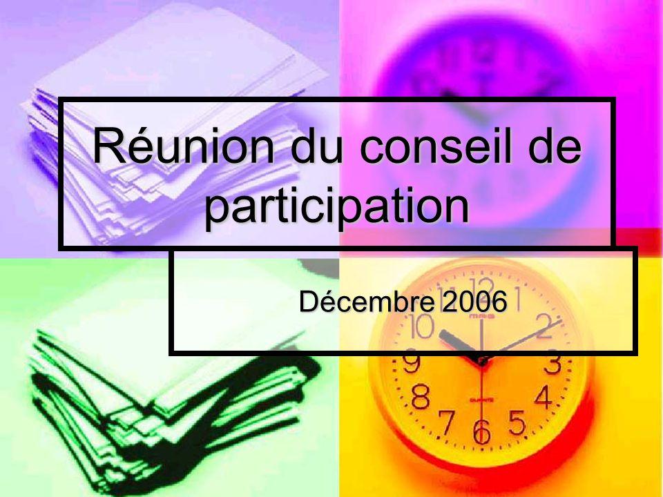 Réunion du conseil de participation Décembre 2006