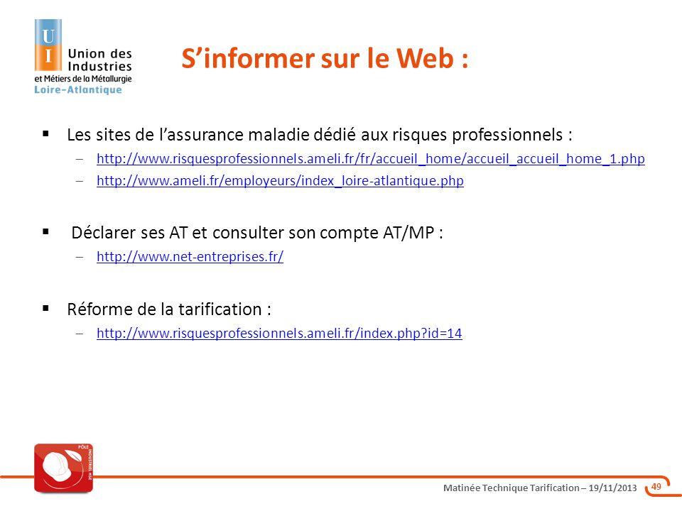 Matinée Technique Tarification – 19/11/2013 49 Les sites de lassurance maladie dédié aux risques professionnels : http://www.risquesprofessionnels.ame