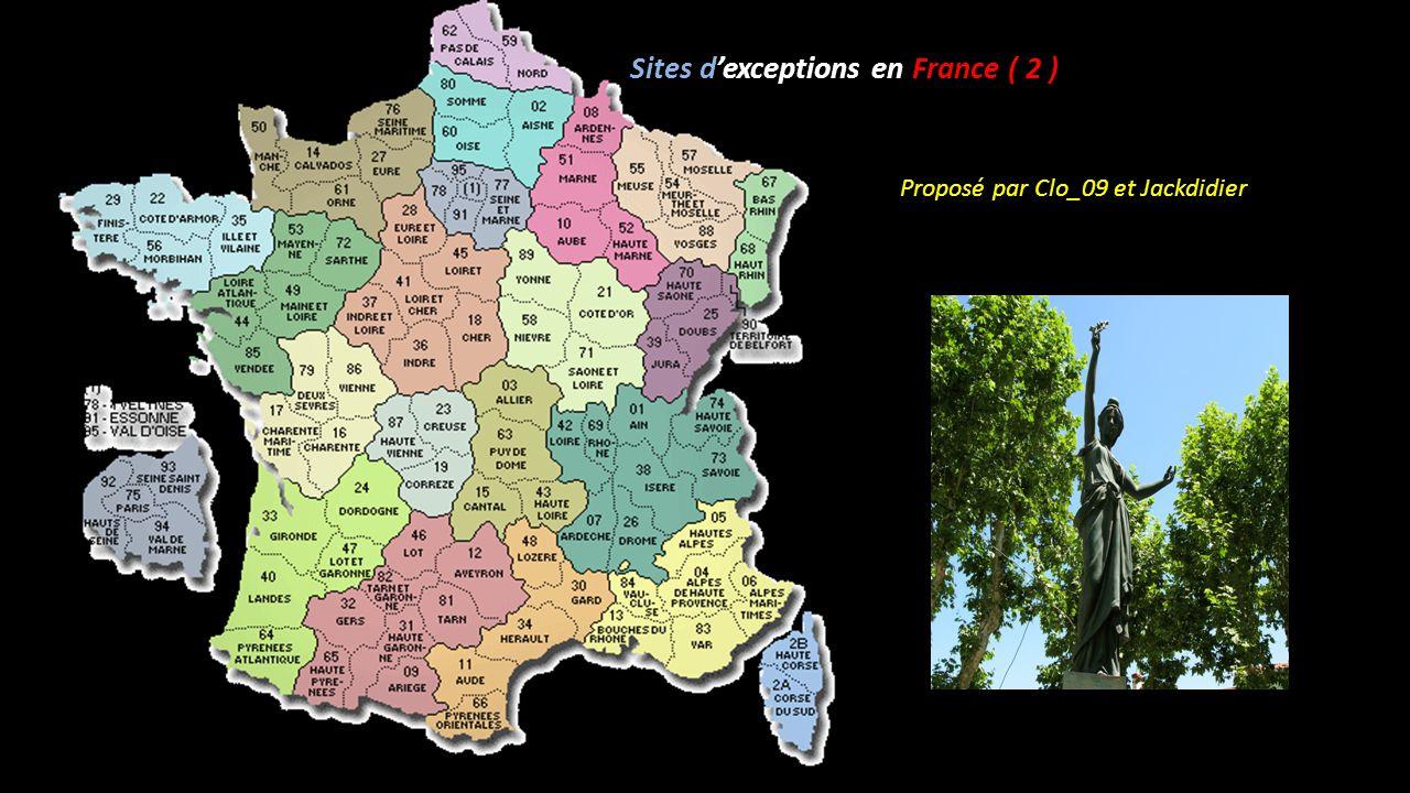 Sites dexceptions en France ( 2 ) Proposé par Clo_09 et Jackdidier