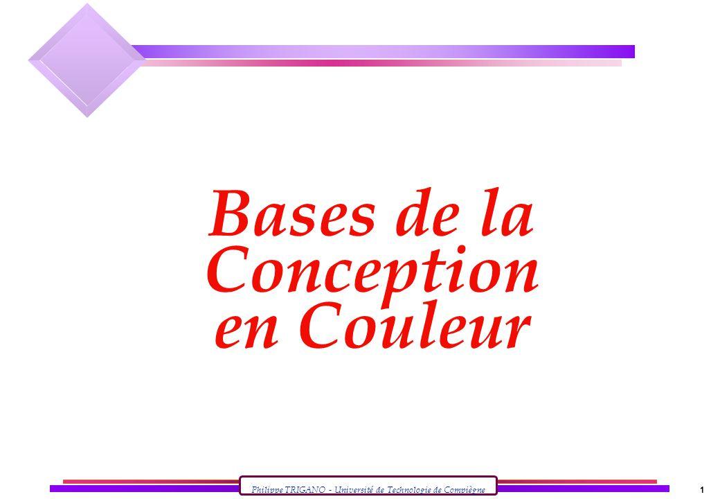 Philippe TRIGANO - Université de Technologie de Compiègne 12 Caractères en couleur n Attention au contraste n Facteur de lisibilité important