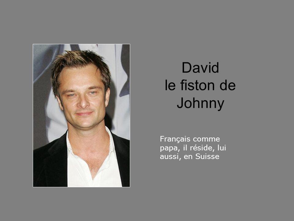 David le fiston de Johnny Français comme papa, il réside, lui aussi, en Suisse