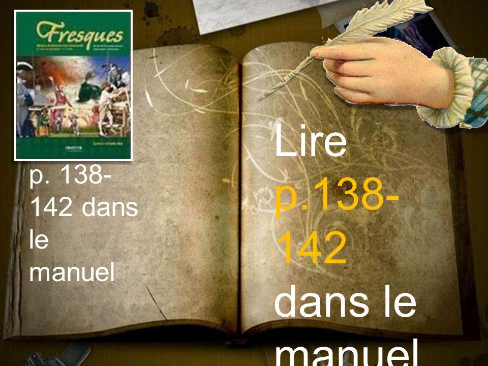 Lire p.138- 142 dans le manuel. p. 138- 142 dans le manuel