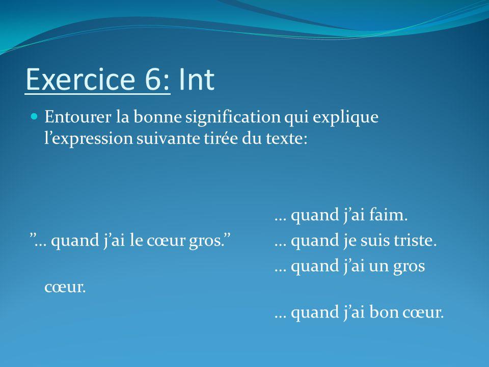 Exercice 6: Int Entourer la bonne signification qui explique lexpression suivante tirée du texte: … quand jai faim.