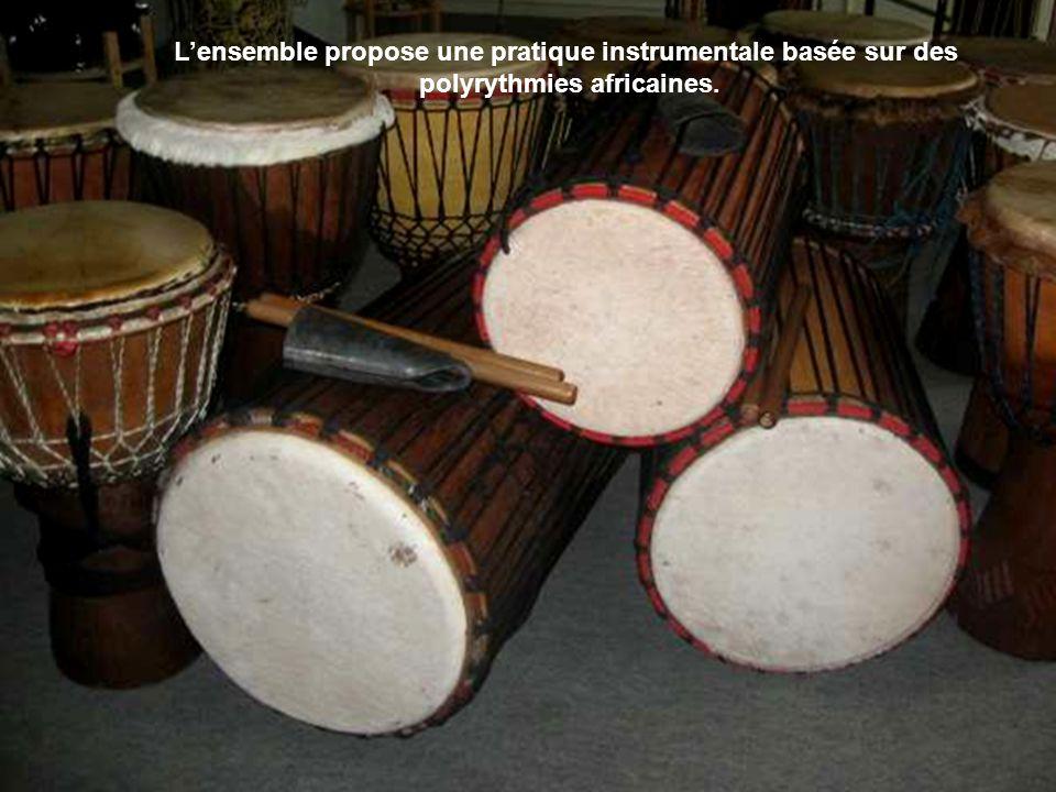 Lensemble propose une pratique instrumentale basée sur des polyrythmies africaines.