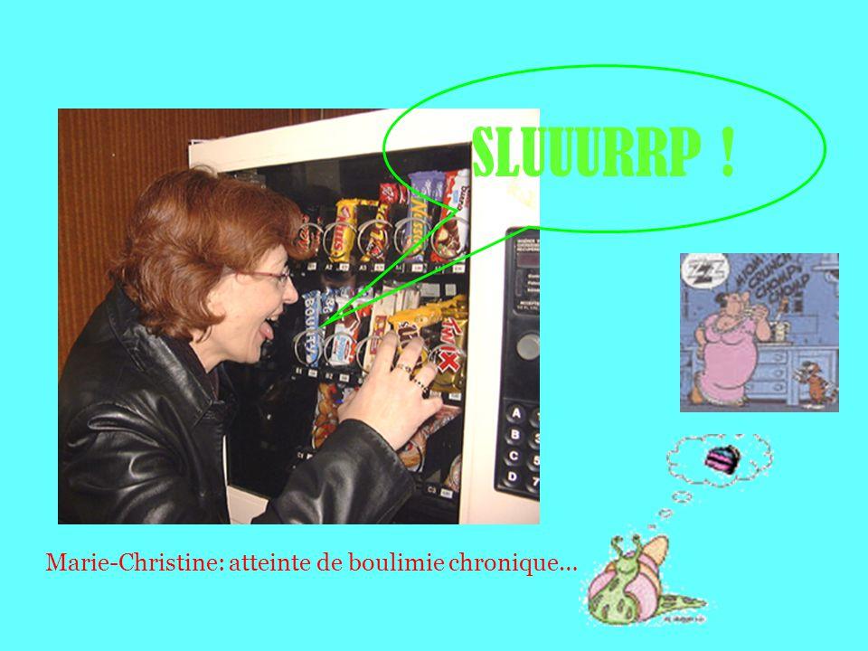 SLUUURRP ! Marie-Christine: atteinte de boulimie chronique…