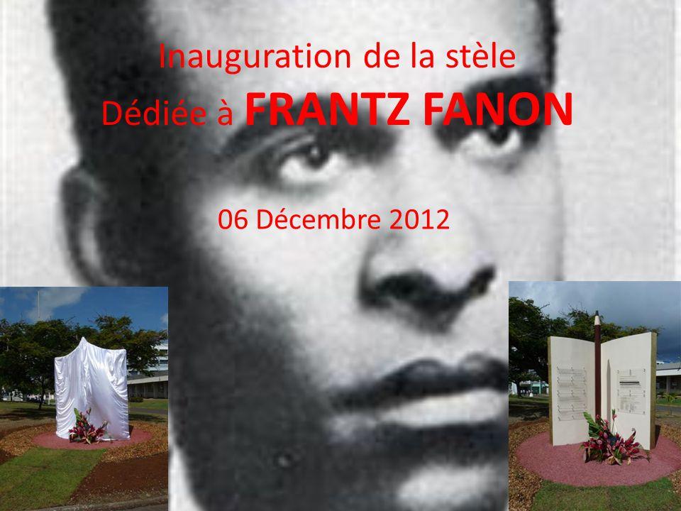 Inauguration de la stèle Dédiée à FRANTZ FANON 06 Décembre 2012