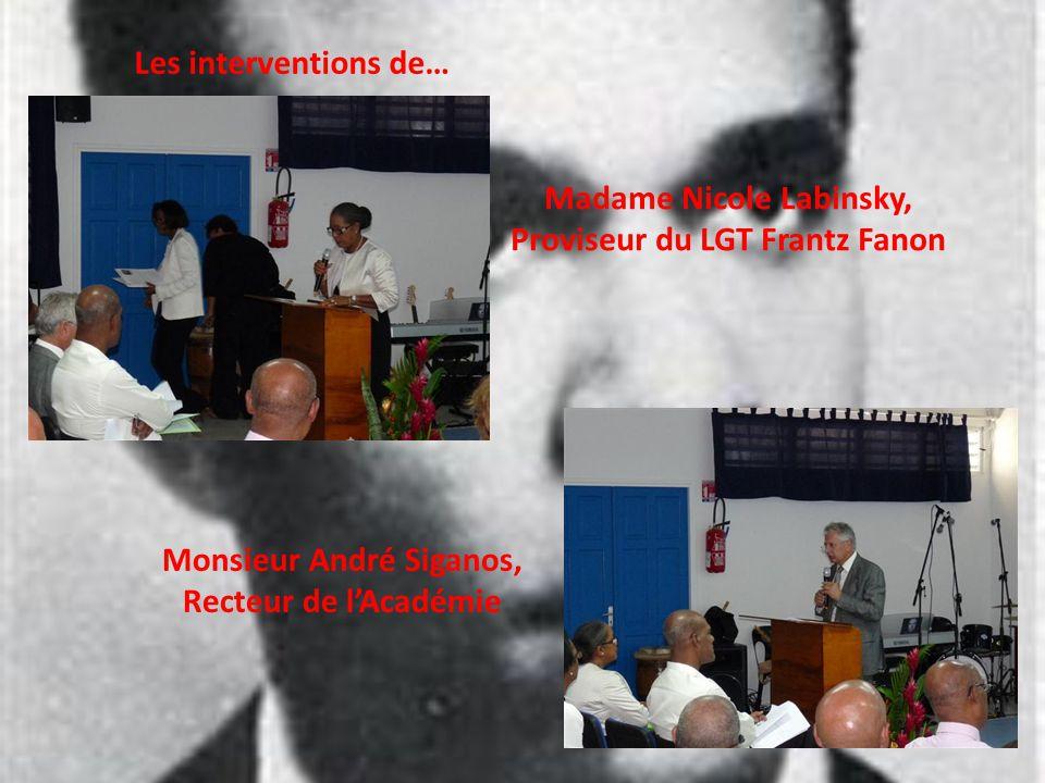 Les interventions de… Madame Nicole Labinsky, Proviseur du LGT Frantz Fanon Monsieur André Siganos, Recteur de lAcadémie