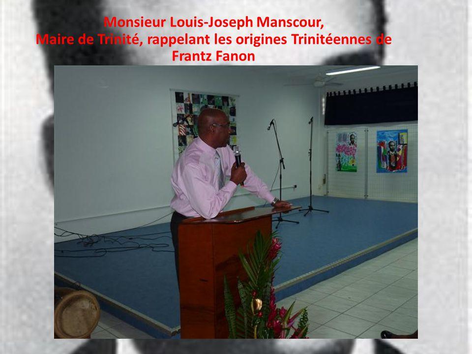 Monsieur Louis-Joseph Manscour, Maire de Trinité, rappelant les origines Trinitéennes de Frantz Fanon
