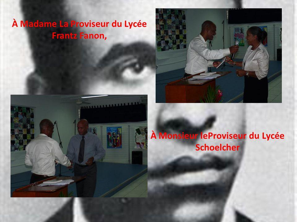 À Madame La Proviseur du Lycée Frantz Fanon, À Monsieur leProviseur du Lycée Schoelcher