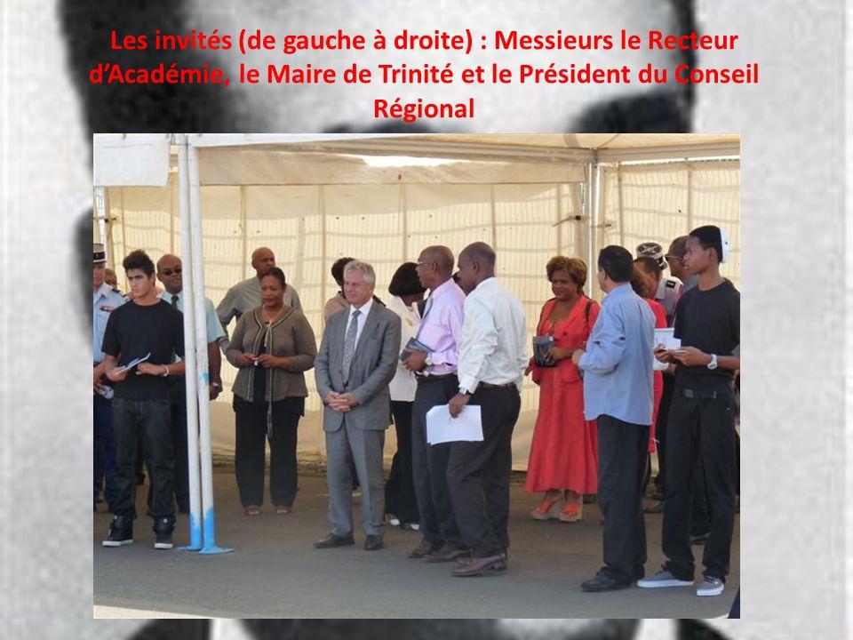 Les invités (de gauche à droite) : Messieurs le Recteur dAcadémie, le Maire de Trinité et le Président du Conseil Régional