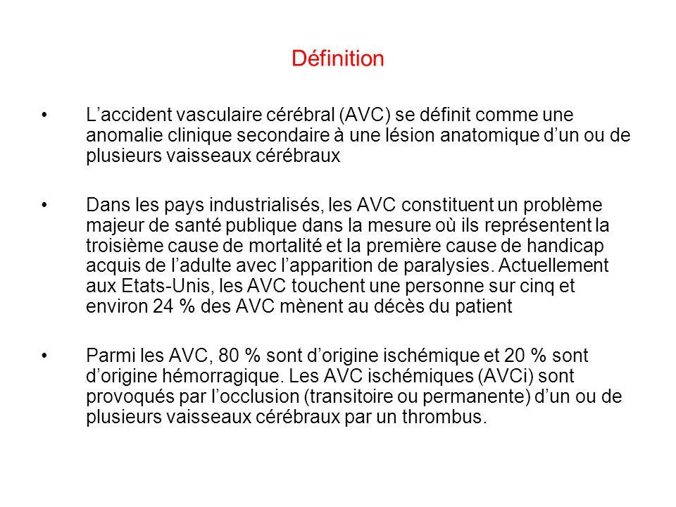 Définition Laccident vasculaire cérébral (AVC) se définit comme une anomalie clinique secondaire à une lésion anatomique dun ou de plusieurs vaisseaux