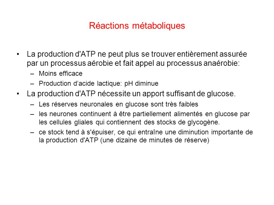 Réactions métaboliques La production d'ATP ne peut plus se trouver entièrement assurée par un processus aérobie et fait appel au processus anaérobie: