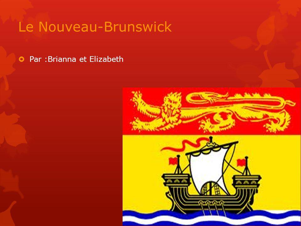 Le Nouveau-Brunswick Par :Brianna et Elizabeth