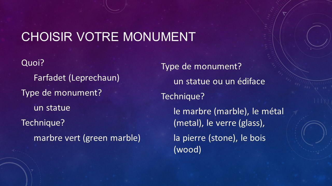 CHOISIR VOTRE MONUMENT Quoi? Farfadet (Leprechaun) Type de monument? un statue Technique? marbre vert (green marble) Type de monument? un statue ou un