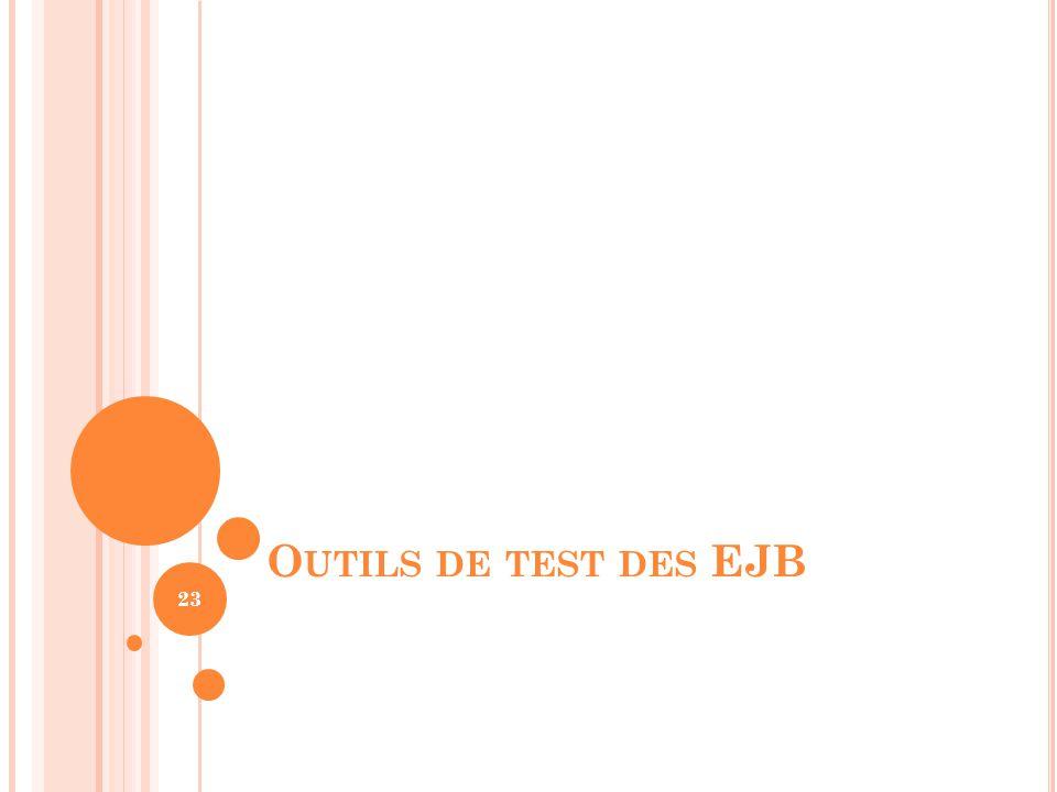 O UTILS DE TEST DES EJB 23