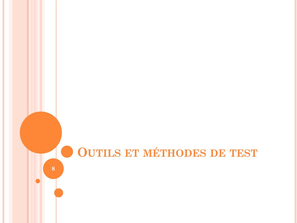 O UTILS ET MÉTHODES DE TEST 8