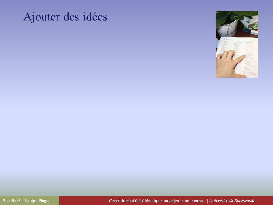 Créer du matériel didactique: un enjeu et un contrat | Université de SherbrookeSep 2009 – Équipe Piaget Introduction au programme de formation continu